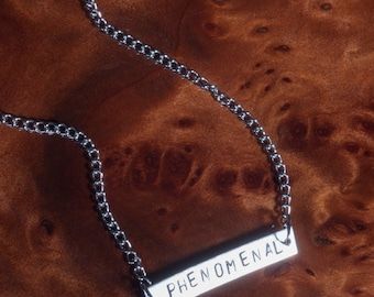 Hand Stamped PHENOMENAL Necklace