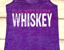Whiskey Tank Top. Real Women Drink Whiskey. Country Tank Top. Whiskey Girl. Little Miss Whiskey. Alcohol Tanks. Fitness. Southern Quotes