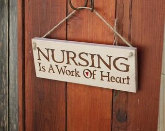 Nursing Is a Work of Heart Wooden Sign
