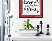 Love Most About Our Home Is Coming Home To You || home sweet home quote, anniversary gift, military quote, red typography art, housewarming
