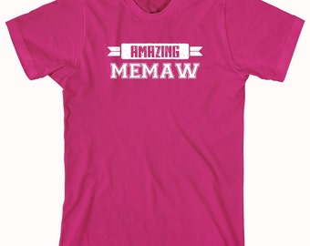 Amazing Memaw Shirt, gift idea for mom, mother, mother's day - ID: 1058