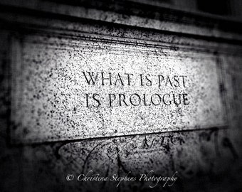 What is Past is Prologue - Quote National Archives - Typography Art - Type Art - Quote Art
