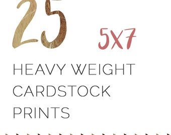 25 5x7 Heavyweight Cardstock Prints