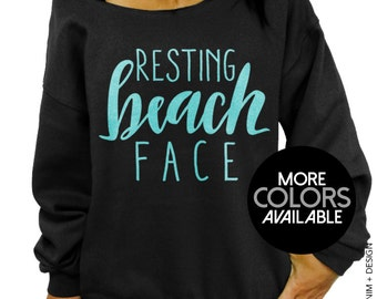 Resting Beach Face, Womens clothing, Off the Shoulder Oversized Slouchy Sweatshirt, Cover-up, Sweater, Gift for her, Ladies, Funny Shirt