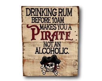 Pirate Sign /  Drinking Rum Before 10AM Makes You a Pirate Not an Alchoholic Wall Art