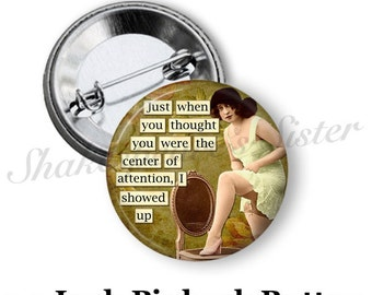 "Sarcastic Pin - Pinback Button - 1.5"" Pinback - Funny Pin - Sarcastic Quote - Sassy Pin"