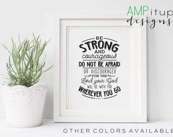 Be Strong and Courageous Printable - Christian - Joshua 1:9 - Printable Nursery Decor - Printable Home Decor - Bible Verse -Do Not Be Afraid