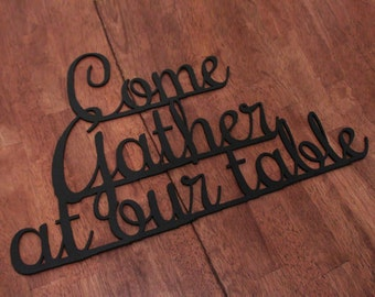 Come Gather At Our Table - Wooden Wall Sign Kitchen Home Decor