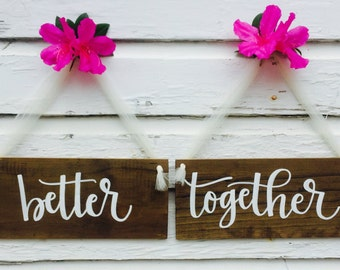 Better Together Wood Signs - Wedding Signs/Chair Signs - Hand Lettered in Modern Calligraphy
