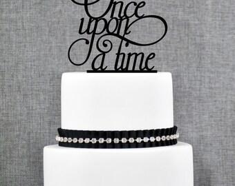 Once Upon A Time Cake Topper, Modern Wedding Cake Topper, Unique Wedding Cake Topper, Romantic Fairytale Topper, Elegant Script (T055)