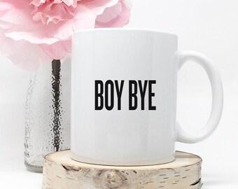 Boy Bye Mug