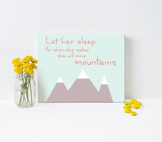 Let Her Sleep, for when she wakes she will Move Mountain,Nursery/Girl's art, art print, canvas, framed #204