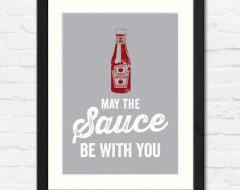 May the Sauce be With You Typographic Print | Available Framed or Unframed