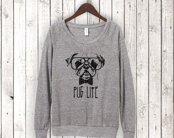 Pug Shirt. Pug Pullover. Pug Life. Raglan Sleeves. Alternative Apparel