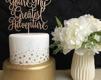 You're My Greatest Adventure, Wedding Cake Topper, Cake Topper For Wedding, You're My Greatest Adventure Cake Topper, Glitter Cake Topper