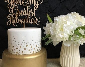 You're My Greatest Adventure, Wedding Cake Topper, Cake Topper, Disney Cake Topper, Up Cake Topper, Cake Topper for Wedding, Cake Topper