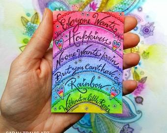 HALF PRICE - Mini Rainbow Quote Print - ACEO size