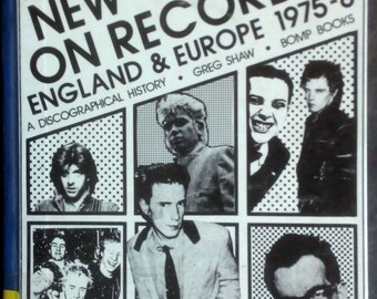New Wave on Record 1975-8, Vol. 1 England and Europe : A Discographical History by Greg Shaw