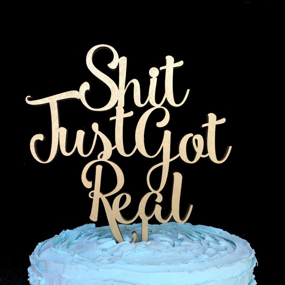 Shit Just Got Real Cake Topper, Wedding Cake Topper, Cake Topper, Cake Topper Wedding, Shit Just Got Real, Funny Wedding Cake Topper