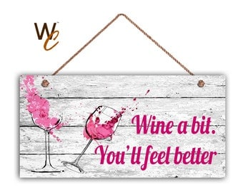 "ON SALE Wine a Bit You'll Feel Better, Fun Wine Sign, PINK on Rustic White Wood,  5"" x 10"" Sign, Abstract Wine Glasses, Funny Sign, Made To"