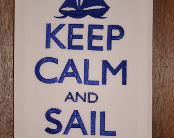 "Embroidered "" Keep Calm and Sail On""  Kitchen/ Guest Bath Towel."