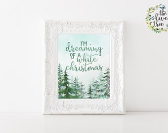 Christmas print, Winter Holiday wall art, Joy art Print, INSTANT DOWNLOAD-I'm Dreaming of a White Christmas