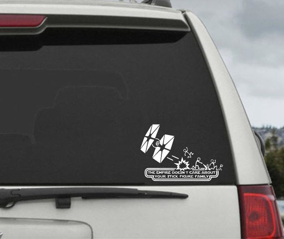 The Empire Doesn't Care About Your Stick Figure Family - Star Wars Car Decal Star Wars Sticker