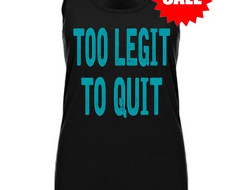 SALE - workout tank - too legit to quit - gym racerback tank - workout tank for women - fitness tank - running tank - crossfit tank
