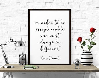 Printable Art, In Order To Be Irreplaceable.. Motivational Poster, Art Print, Printable Quotes, Modern Art, Coco Chanel Quote, Girls Art