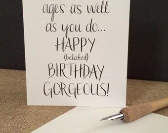 Aging Well Belated Birthday Card - Handmade Happy Birthday Card - Handwritten - Calligraphy
