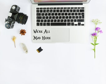 We're All Mad Here Vinyl Decal Sticker for Apple Macbook iPad iPhone Car Truck Window Laptop #RVDI27