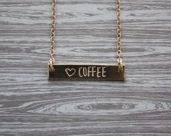 COFFEE necklace, gold bar necklace, mantra necklace, hand stamped, coffee lover gift, coffee jewelry, personalized bar, best friend gift