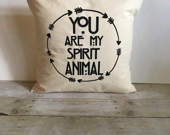 Pillow Cover 16x16, You Are My Spirit Anima Pillow, Inspirational Pillow, Arrow Pillow, Gifts For Her, Pillow With Quote