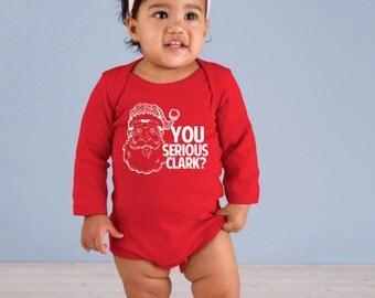 Funny Christmas Newborn Onesie - You Serious Clark Baby Bodysuit - Christmas Shirt for Infants - Item 2699