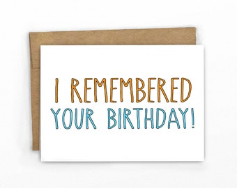 Birthday Card | Happy Birthday Card ~ I Remembered Your Birthday!