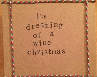 I'm dreamlng of a wine Christmas handmade Christmas card