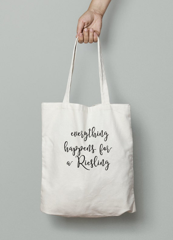 Everything happens for a Riesling, Wine, Wine tote, wine gift, Christmas Gift, Christmas present, Wine lovers,
