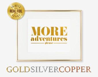 More Adventures Please Print Adventure Gold Silver Copper Print Foil Modern Inspirational Wall Art Print Home Decor Nursery Baby Boy Girl