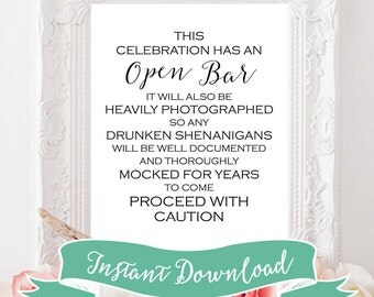 SALE 8 x 10 PRINTABLE Open Bar Wedding Sign. This celebration has an open bar, it will be heavily photographed so any drunken shenanigans...
