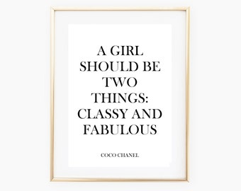 JANUARY SALE - Coco Chanel Quote Print - A Girl Should Be Two Things: Classy And Fabulous - Motivational Quote