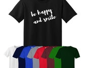 Be Happy and Smile Printed T-shirt Modern Calligraphy Tumblr Cute Womens Mens UK S-XXL