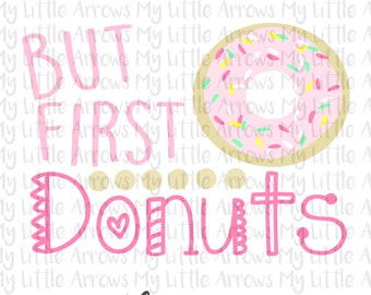 But first donuts svg - vinyl designs cut files for girls - baby svg files - cricut cameo files - ...
