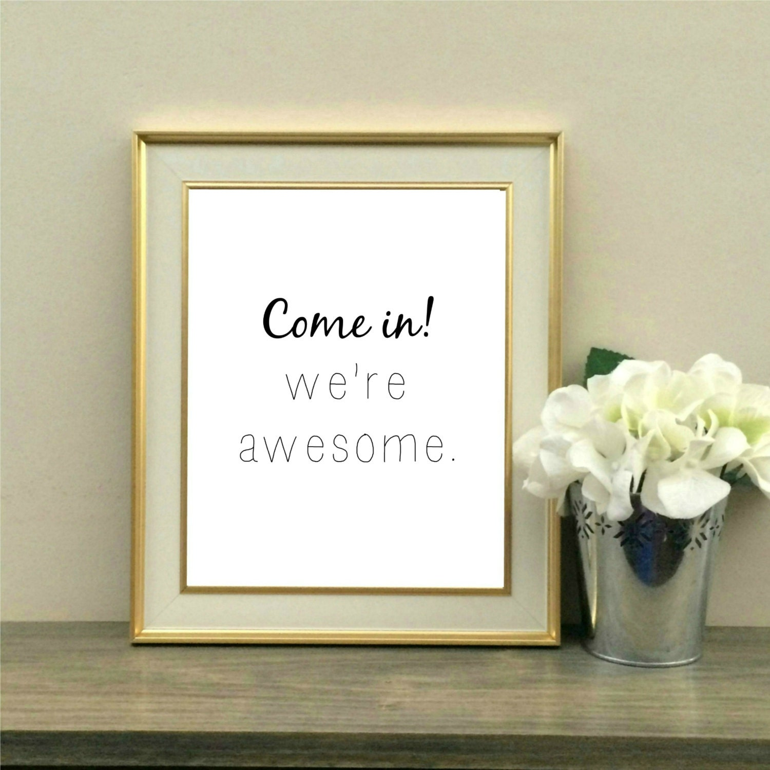 Come In! We're Awesome, Dorm Decor, Roommate, College Gift,