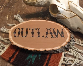 Outlaw, Hand Painted, Hand Lettered, Western Inspired Wood Slice Sign