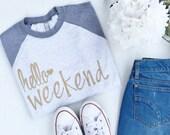The ORIGINAL Hello weekend ©2014 {Raglan}