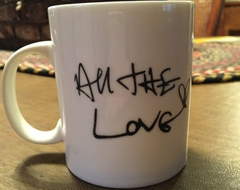 All The Love Harry Styles Handwriting Coffee Mug