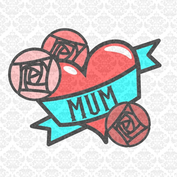 Mom Momma Mum Heart Tattoo Flowers Mother's Day SVG DXF STUDIO Ai EPs Vector Instant Download Commercial Use Cutting File Cricut Silhouette
