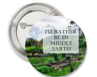 """I'd rather be in middle earth - 1.25"""" or 1.5"""" - Button - Magnet - Keychain-  J.R.R. Tolkien - The Hobbit - Lord of the Rings - Fantasy"""