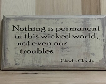 Nothing is permanent custom sign, inspirational quote, uplifting wood sign, positive quotes, custom wooden sign, inspirational wall art,