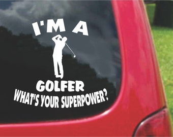 Set (2 Pieces) I'm a GOLFER  What's Your Superpower? Sticker Decals 20 Colors To Choose From.  U.S.A Free Shipping